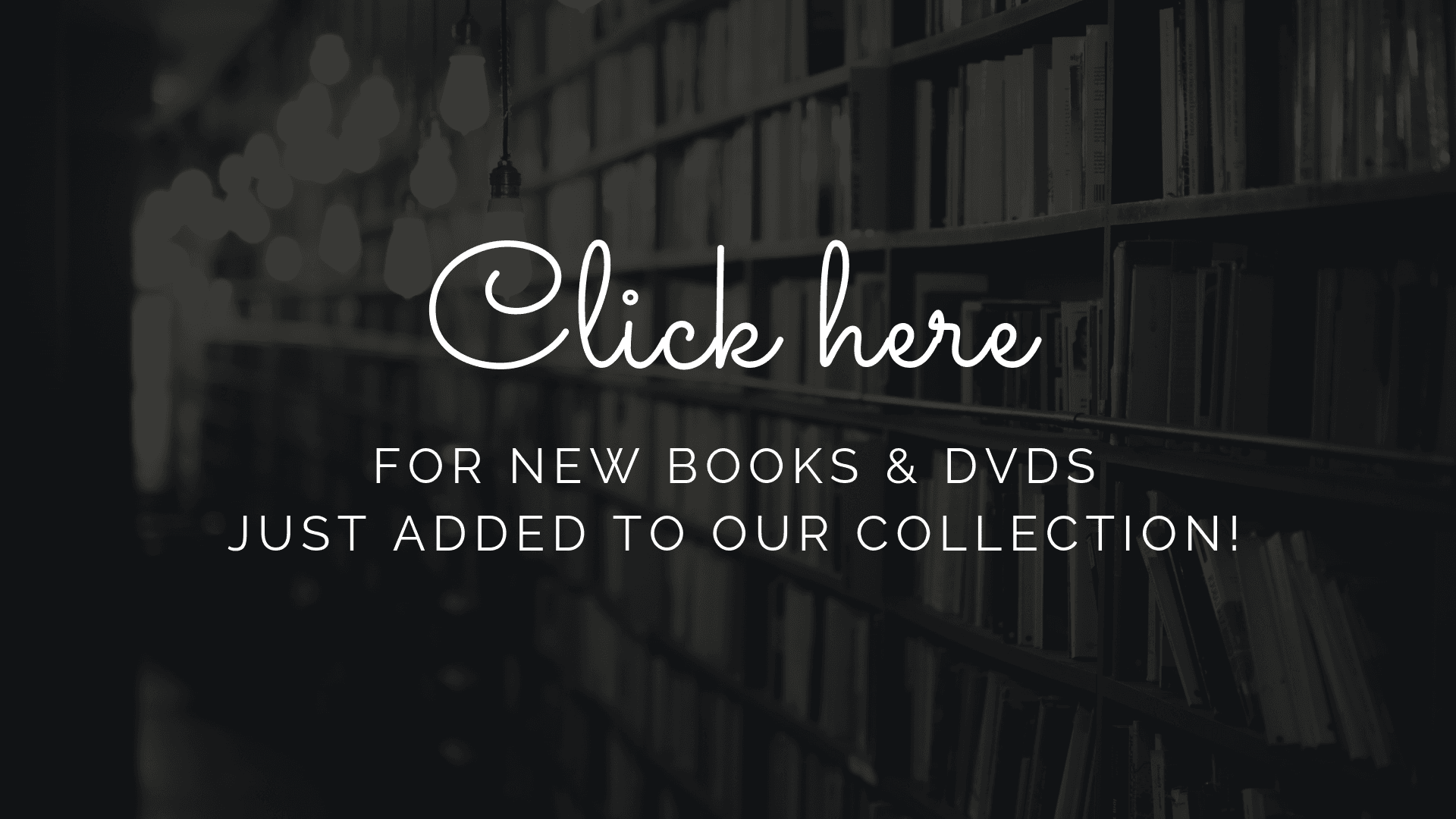 Click here for new books and DVDs just added to our collection!