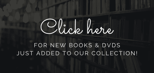 Click here for new books and DVDs just added to our collection.