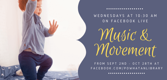 Music and Movement Storytime on Facebook Live, Wednesdays at 10:30am from September 2 to October 28